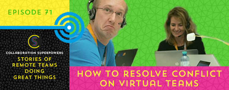 71 – How To Resolve Conflict On Virtual Teams