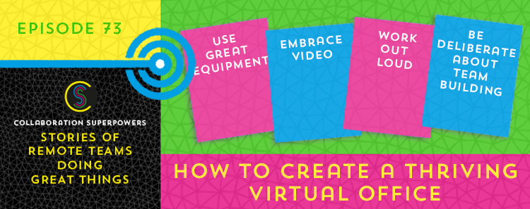 73 – How To Create A Thriving Virtual Office