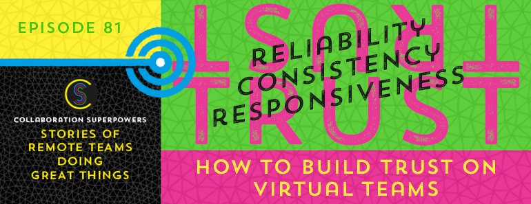 81 – How To Build Trust On Virtual Teams