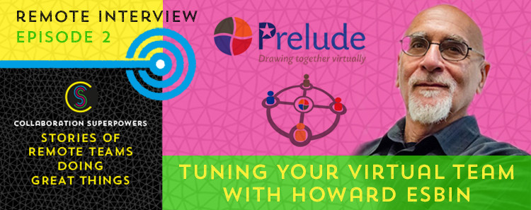 2 - Howard Esbin of Prelude on the Collaboration Superpowers podcast
