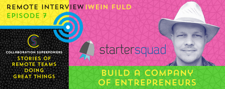 7 - Iwein Fuld of StarterSquad on the Collaboration Superpowers podcast