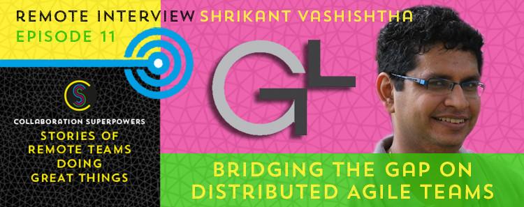 11 - ShriKant Vashishtha on the Collaboration Superpowers podcast