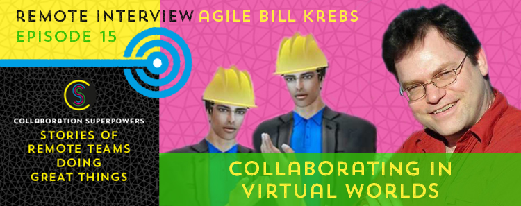 15 - AgileBill Krebs on the Collaboration Superpowers podcast