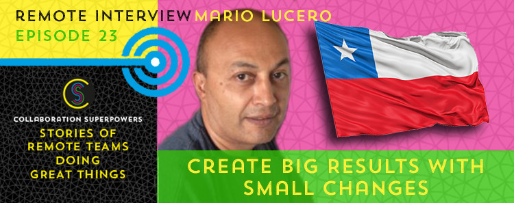 23 - Mario Lucero on the Collaboration Superpowers podcast