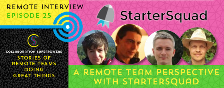 25 - StarterSquad team on the Collaboration Superpowers podcast