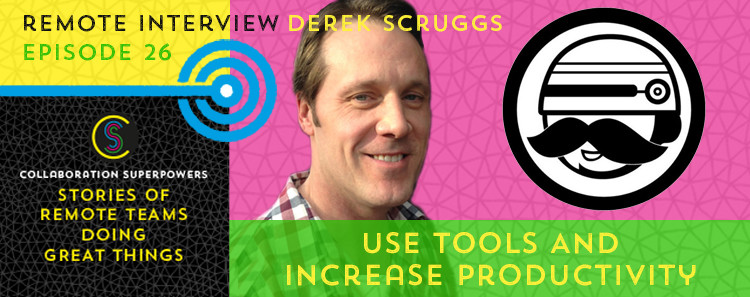 26 - Derek Scruggs on the Collaboration Superpowers podcast