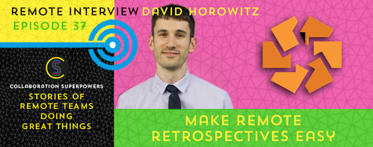 37 - David Horowitz of Retrium on the Collaboration Superpowers podcast