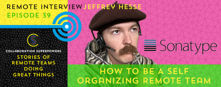 39 - Jeffry Hesse of Sonatype on the Collaboration Superpowers podcast