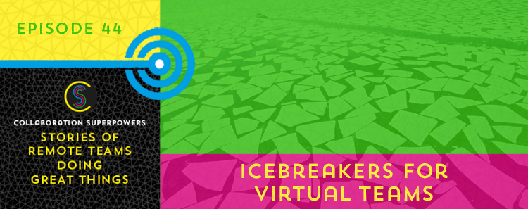 Virtual team icebreakers