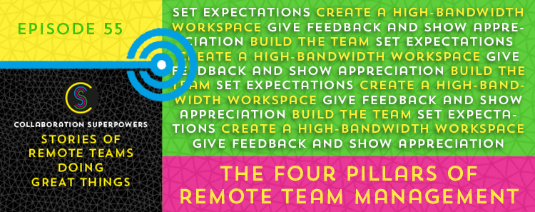 55 – The Four Pillars of Remote Team Management