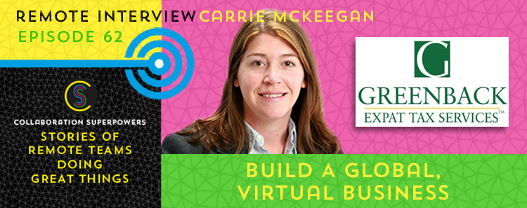 62 - Carrie McKeegan of Greenback Expat Tax Services on the Collaboration Superpowers podcast