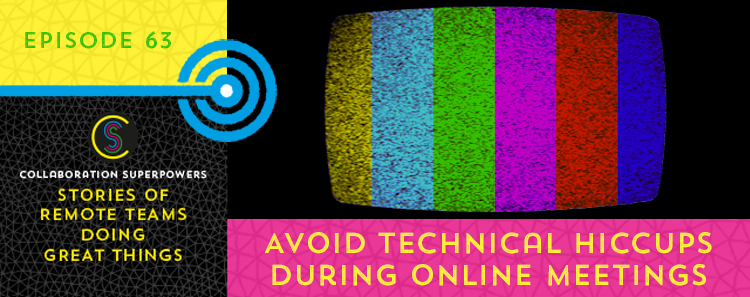 63 – Avoid Technical Hiccups During Online Meetings
