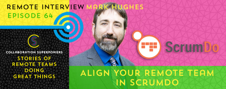 64 - Marc Hughes of ScrumDo on the Collaboration Superpowers podcast