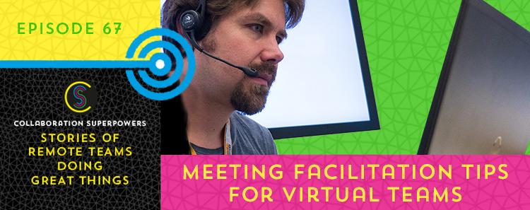 67 – Meeting Facilitation Tips For Virtual Teams