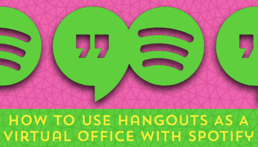 Interview-How-To-Use-Hangouts-As-A-Virtual-Office-With-Spotify