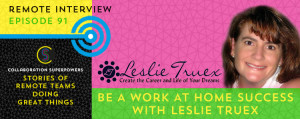 91-Be-A-Work-At-Home-Success-With-Leslie-Truex