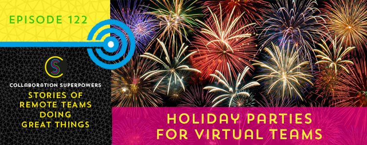 122 – Holiday Parties For Virtual Teams