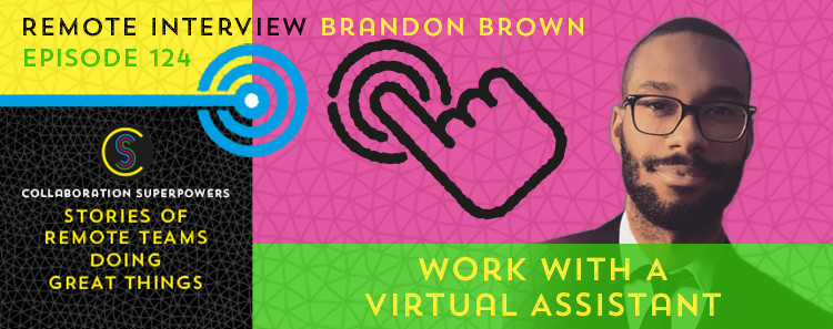 124 - Brandon Brown on the Collaboration Superpowers podcast