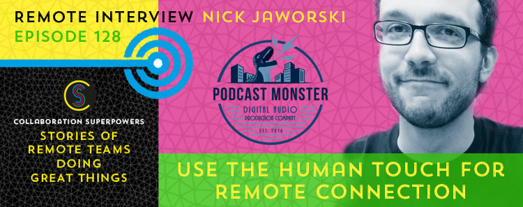 128 - Nick Jaworski of Podcast Monster on the Collaboration Superpowers podcast