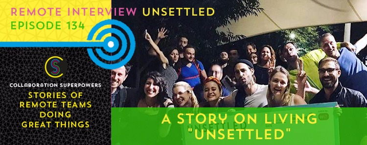 "134 – A Story On Living ""Unsettled"""