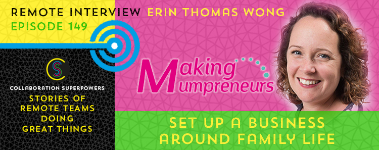 149 - Erin Wong of Making Mumpreneurs on the Collaboration Superpowers podcast