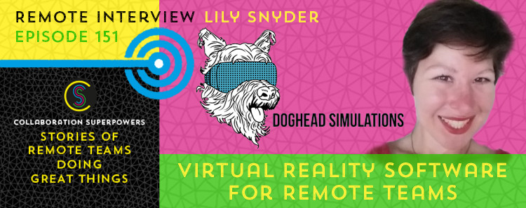 151 - Lily Snyder of Doghead Simulations on the Collaboration Superpowers podcast