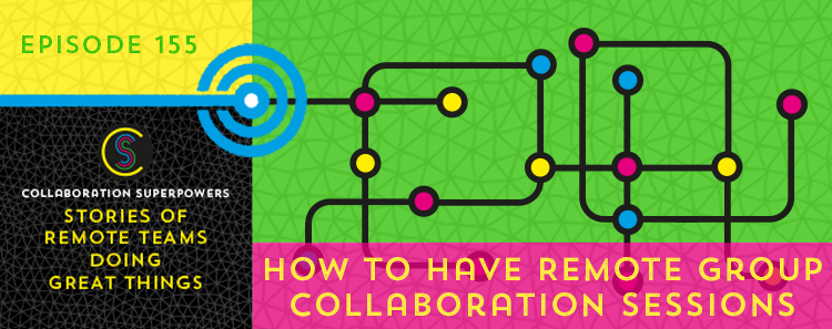 155-HowToHaveRemoteGroupCollaborationSessions