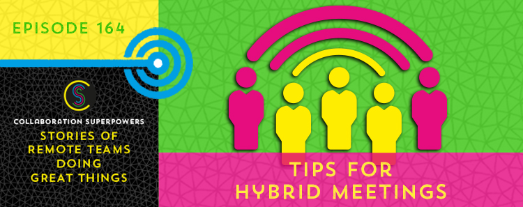 164 – Tips for Hybrid Meetings