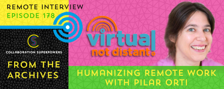 178 – From The Archives: Humanizing Remote Work