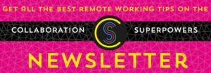 Sign up for the Collaboration Superpowers newsletter (pink)