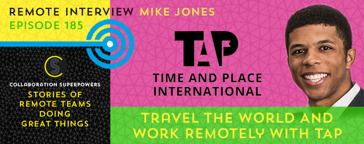 185 – Travel The World And Work Remotely With TAP