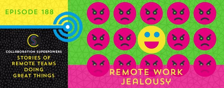 188 – Remote Work Jealousy