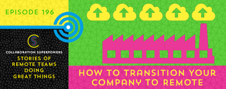 196 – How To Transition Your Company To Remote