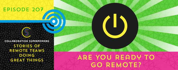 207 – Are You Ready To Go Remote?