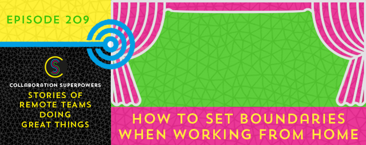 209 – How To Set Boundaries When Working From Home