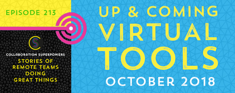213 – Up & Coming Virtual Tools (October 2018)