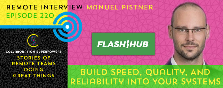 220 – Build Speed, Quality, And Reliability Into Your Systems