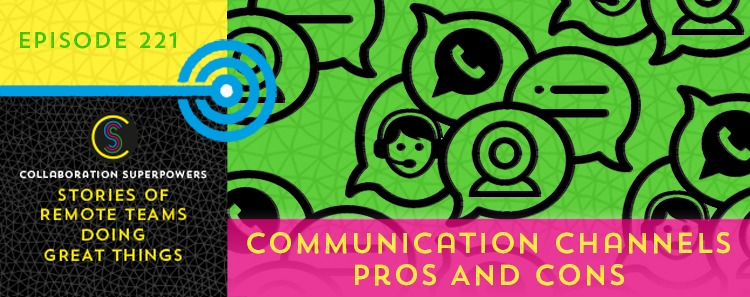 221 – Communication Channels Pros And Cons