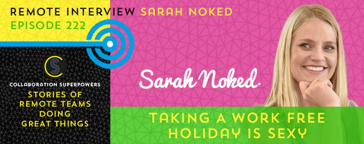 222 – Taking A Work Free Holiday Is Sexy