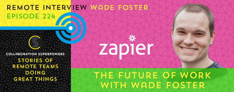 224 – The Future Of Work With Wade Foster