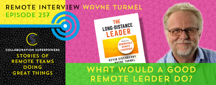238 – What Would A Good Remote Leader Do?