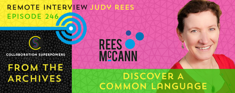 246 – From The Archives: Discover A Common Language With Judy Rees