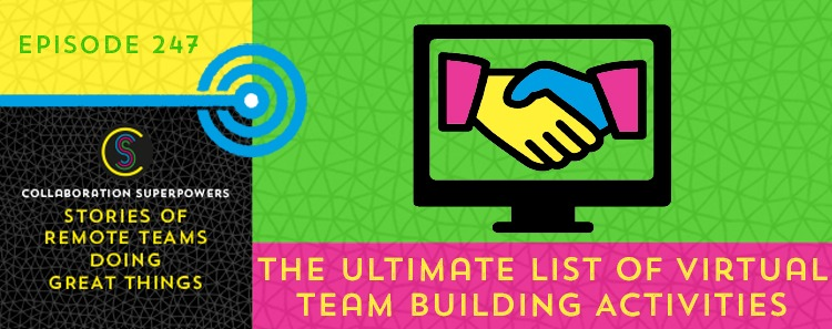 247 – The Ultimate List of Virtual Team Building Activities