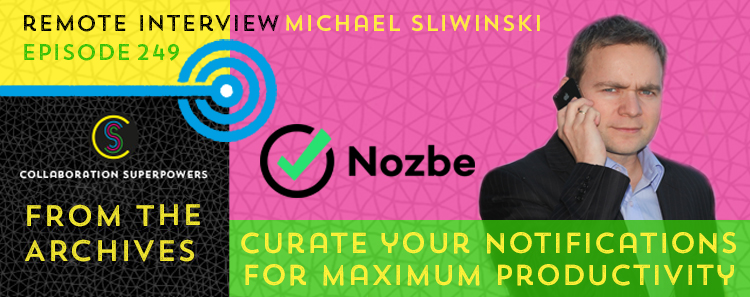 249 – From The Archives: Curate Your Notifications For Maximum Productivity