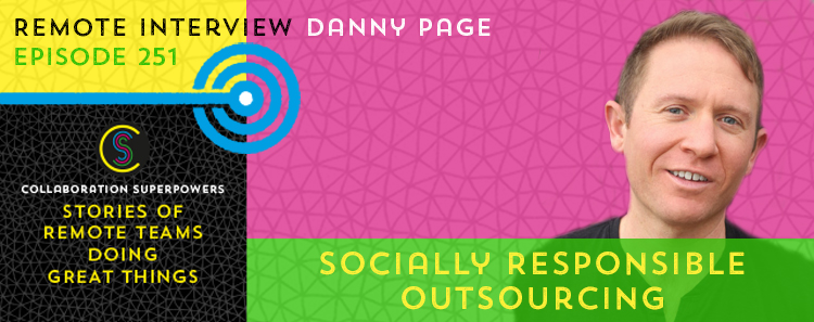251 – Socially Responsible Outsourcing With Danny Page