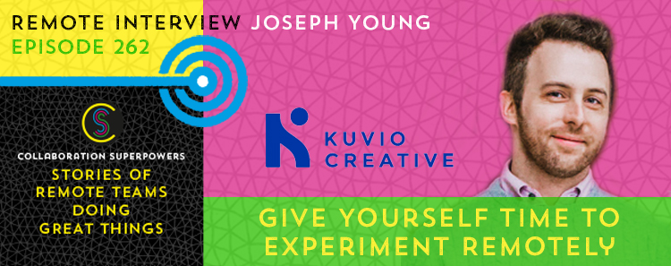 262- Give Yourself Time To Experiment Remotely