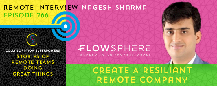 266 – Create A Resiliant Remote Company With Nagesh Sharma