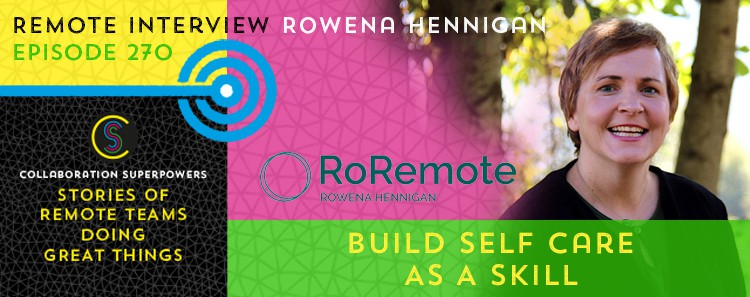 270 – Build Self Care As A Skill With Rowena Hennigan