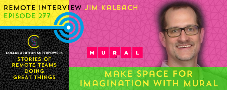 277 – Make Space For Imagination With MURAL