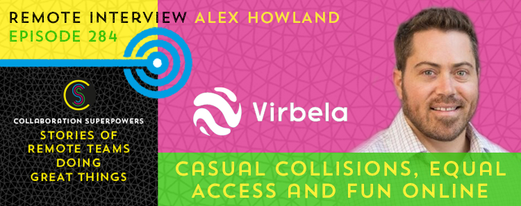 284 – Create Casual Collisions, Equal Access, and Fun Online
